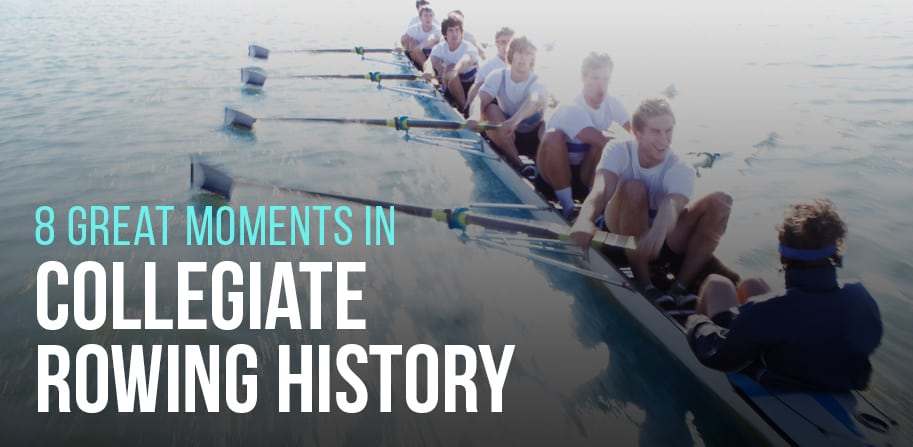 8 Great Moments in Collegiate Rowing History