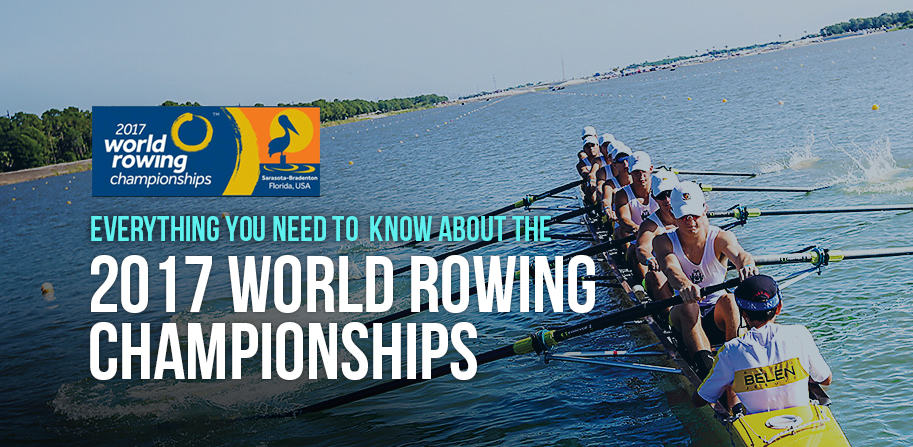 Everything You Need to Know About the 2017 World Rowing Championships