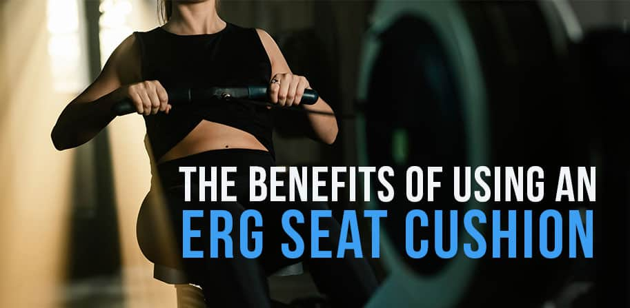 The Benefits of Using an Erg Seat Cushion