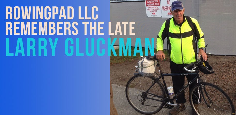 RowingPad Remembers the Late Larry Gluckman